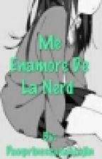 Me enamore de la Nerd ||Trupan|| by PanprincesaSaiyajin