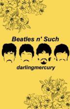 Beatles n' Such by darlingmercury