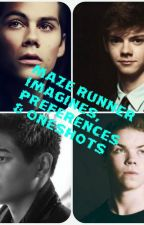 Maze Runner Imagines, Preferences & OneShots by _MyyAngel_