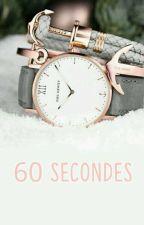 60 Secondes by Evanemeraude