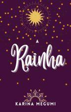 A Rainha by KarinaMegumi