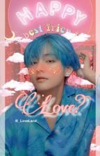 "BTSFF|Kim Taehyung| ""Love?""  by KimKaehyung"