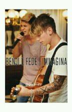 Benji e Fede | Immagina by giux03
