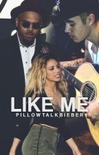 Like Me »»» Dinah/you by pillowtalkbieber