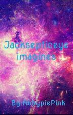 Jacksepticeye Imagines (JacksepticeyeXReader) by AbbypiePink