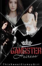 The Gangster Heiress by thisSweetClumsyGirl