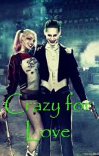 Crazy for Love by HarleyeJokerpuddin