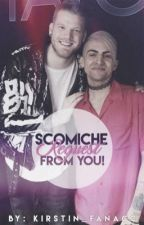 Scomiche Request From You! by Kirstin_fanacc