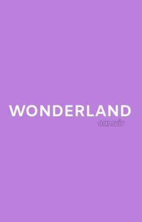 Wonderland//l.r.h. by aamuir