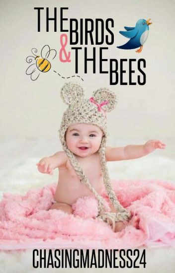 The Birds And The Bees (The Baby Project #1) PUBLISHED
