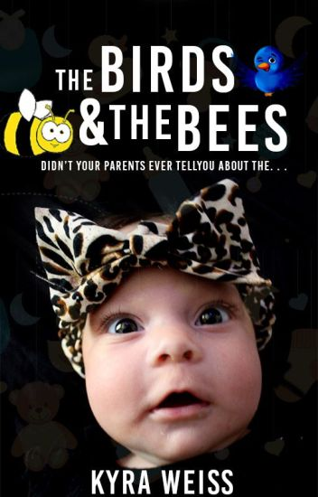 The Birds And The Bees (The Baby Project #1) BEING PUBLISHED