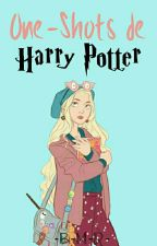 One-Shots de Harry Potter. (Pedidos Cerrados) by Ice-Rios
