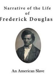 Narrative of the Life of Frederick Douglass: An American Slave by lighcondloudti