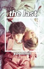 the last | yoonmin (#Wattys2017) by lala_kpop