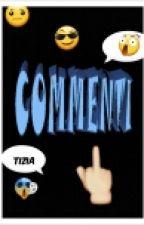 COMMENTI by -_Tizia_-