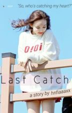 Last Catch by hnfiaaaxx