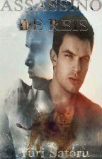 Assassino de Reis (romance gay) by YuriSatoru