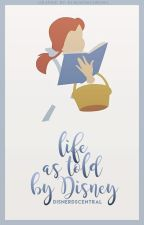 Life As Told By Disney by DisnerdsCentral
