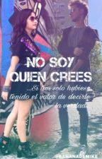 No Soy Quien Crees | Lutteo by Karely_veel