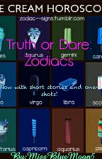 Truth Or Dare: Zodiacs by MissBlueMoon5