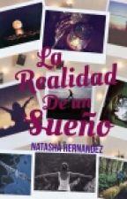 LA REALIDAD DE UN SUEÑO by soultofallinlove