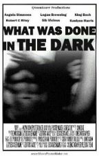 What Was Done In The Dark  by QveenScarr