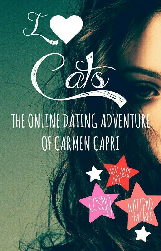 I Heart Cats: The Online Dating Adventure of Carmen Capri by Robyn_O