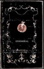 EPHEMERAL ¹ | #WATTYS2019 by blackbriefs