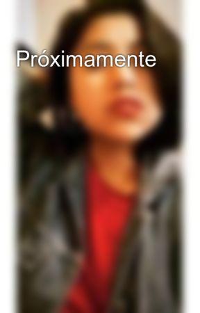 Próximamente by CelessGutierrez