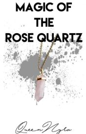 Magic of the Rose Quartz by QueenNyra
