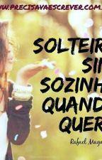 Frases De Solteira by BrehKhalifa