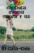 mi chica infantil(gaara y tu) by Cata-chibi