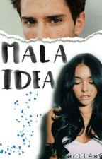 Mala idea by Fantt4sy