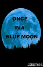 Once in a Blue Moon (Original Version) by Jennydog