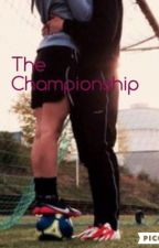 The Championship by Annabella_W