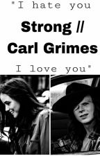 Strong // Carl Grimes by nutelladinha