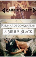 Formas de conquistar a Sirius Black by CelestialBreathe