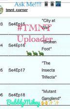 #TMNT Uploader. by BubblyMikey24