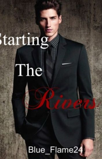 Starting the Rivers