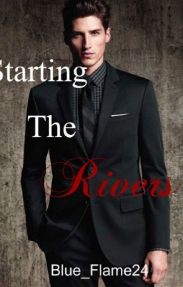 Starting the Rivers by Blue_Flame24
