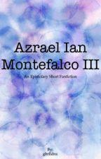 Azrael Ian Montefalco III (Short Story) by gbrlldns