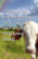 Các cách nói hay dùng trong tiếng Việt và cách nói tiếng Nhật tương đương by arigatougozaimasu