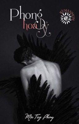 [BHTT] [EDITED] Phong Hoa Kỷ (风华纪) - Mộc Tùy Phong ~