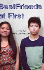 BestFriends at First (NashLene & ViceRylle) by UncannyReality