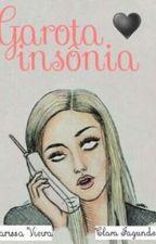 Garota Insônia by LarissaWica