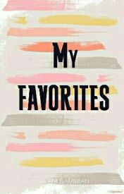 My Favorites ☆ by vanilla0bean