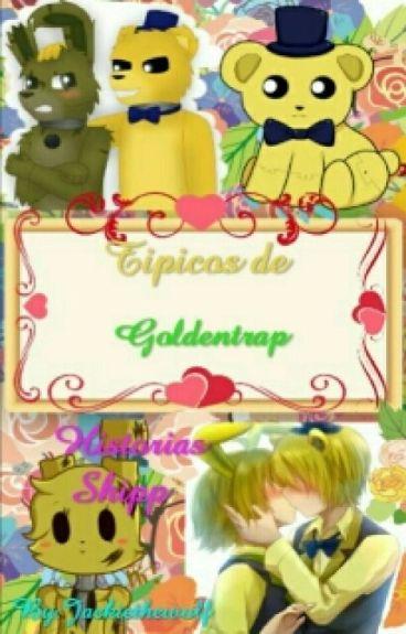 ≥Típicos de Goldentrap≤