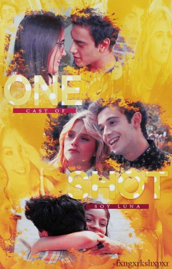 One-Shot ➸ Soy Luna