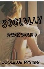 Socially Awkward by coolblue_mystery