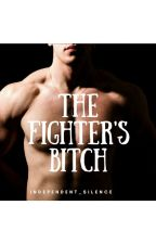 The Fighter's Bitch by Silent_Luna
